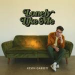 Kevin Garrett — Lonely Like Me