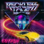 Reckless Love — Outrun