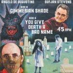 Sufjan Stevens & Angelo De Augustine — You Give Death A Bad Name