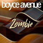 Boyce Avenue — Zombie