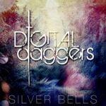 Digital Daggers — Silver Bells