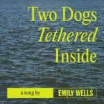 Emily Wells — Two Dogs Tethered Inside