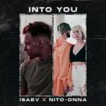 Isaev & Nito-Onna – Into You