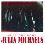 Julia Michaels — Just One Look