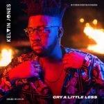 Kelvin Jones — Cry A Little Less