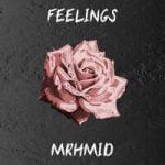 MrHmid — Feelings