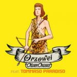 Oliver Onions & Tommaso Paradiso — Orzowei