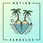 Vandelux — Motion